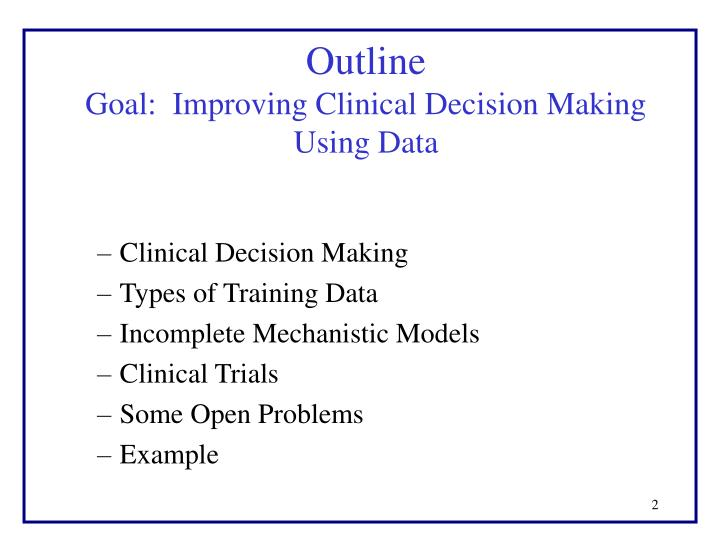 Outline goal improving clinical decision making using data