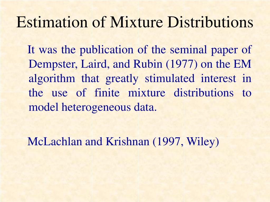 Estimation of Mixture Distributions