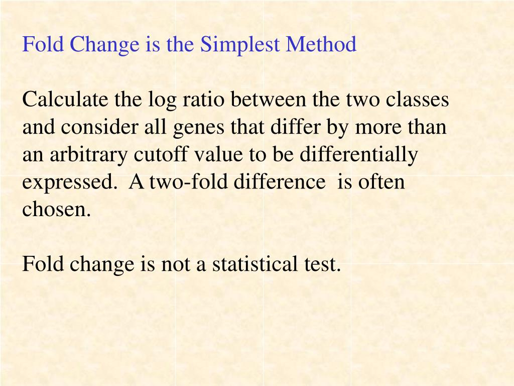 Fold Change is the Simplest Method