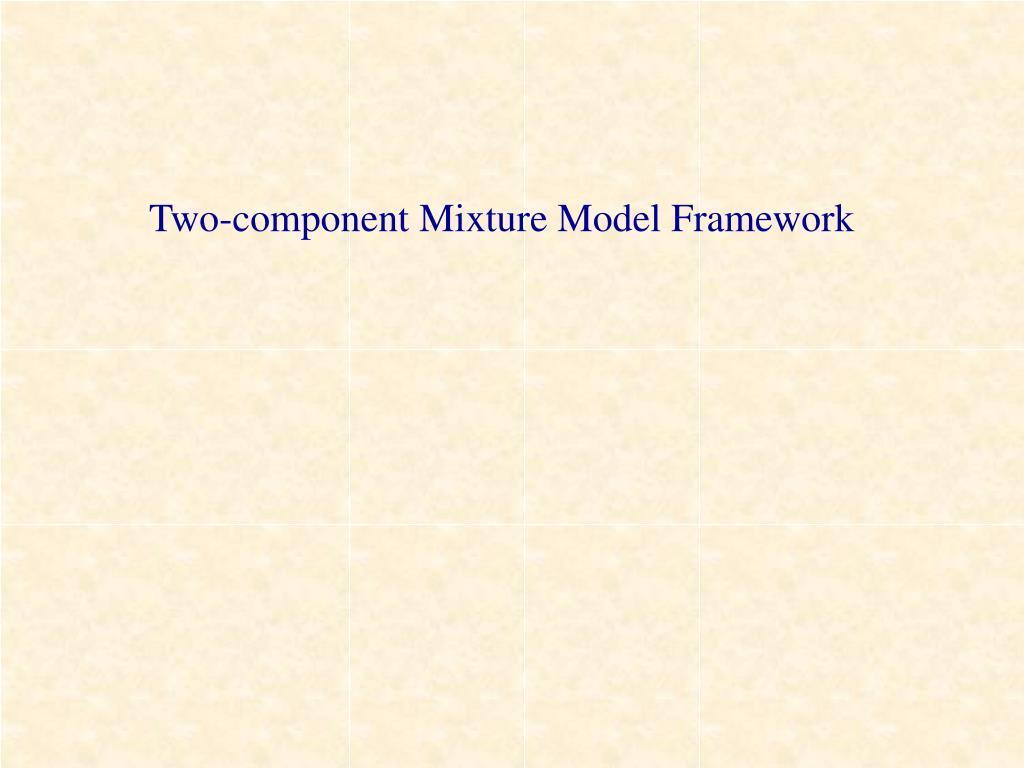 Two-component Mixture Model Framework