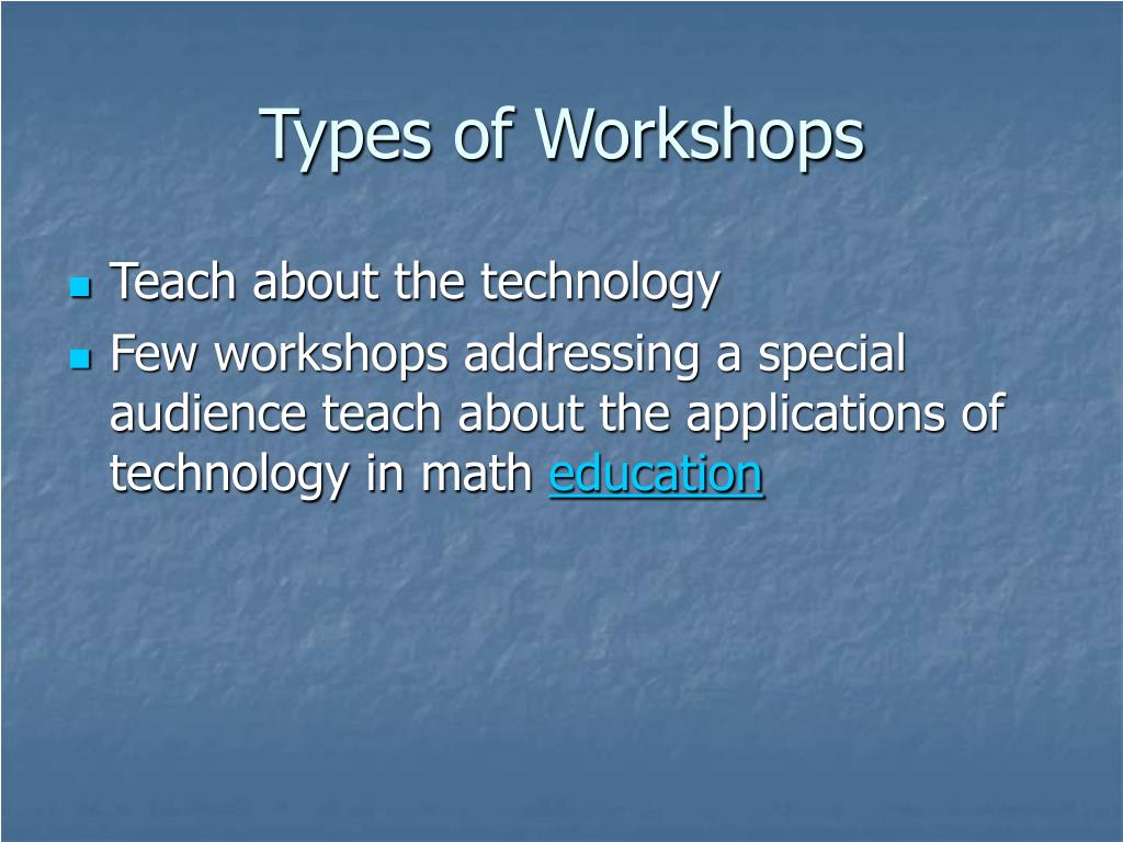 Types of Workshops