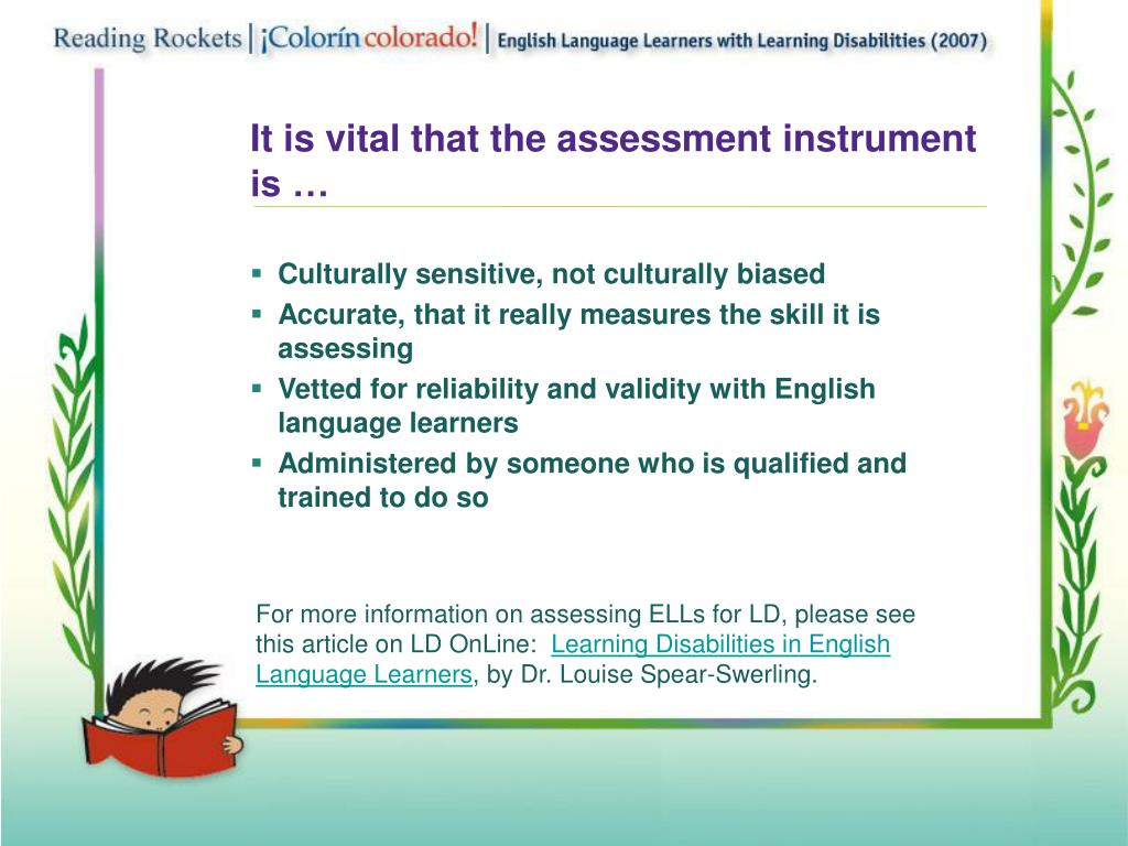 It is vital that the assessment instrument