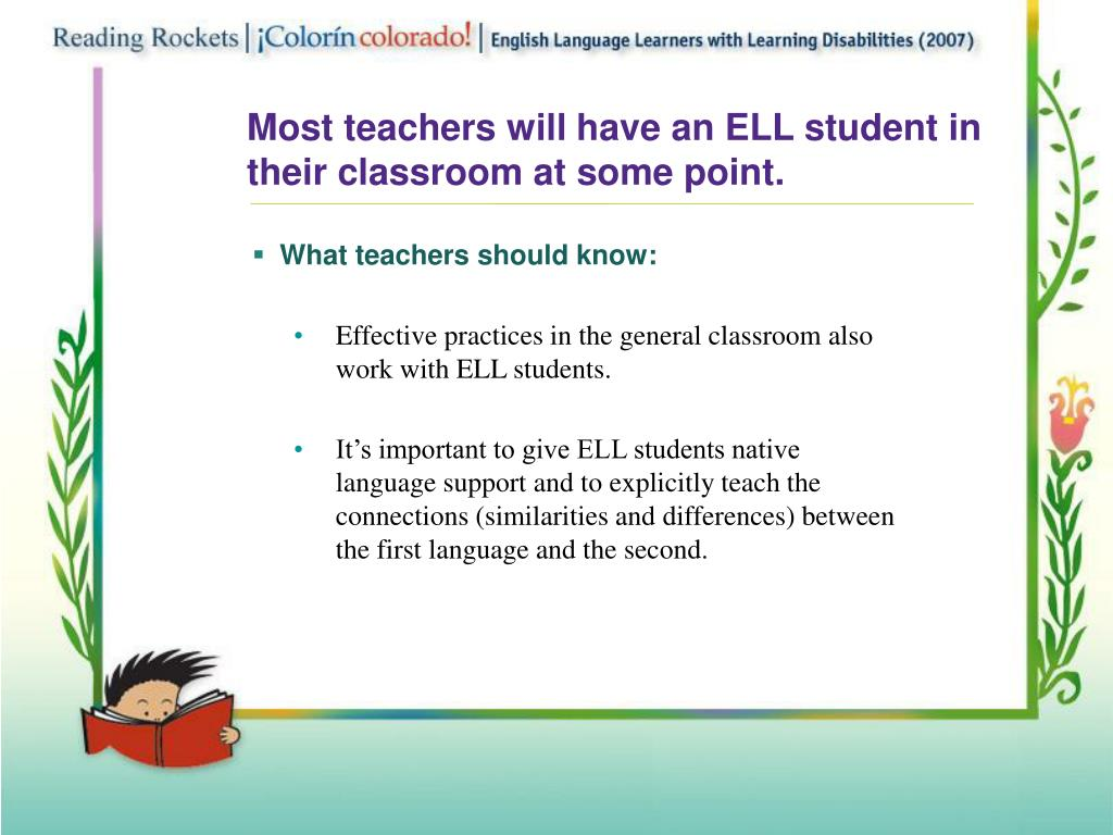 Most teachers will have an ELL student in their classroom at some point.