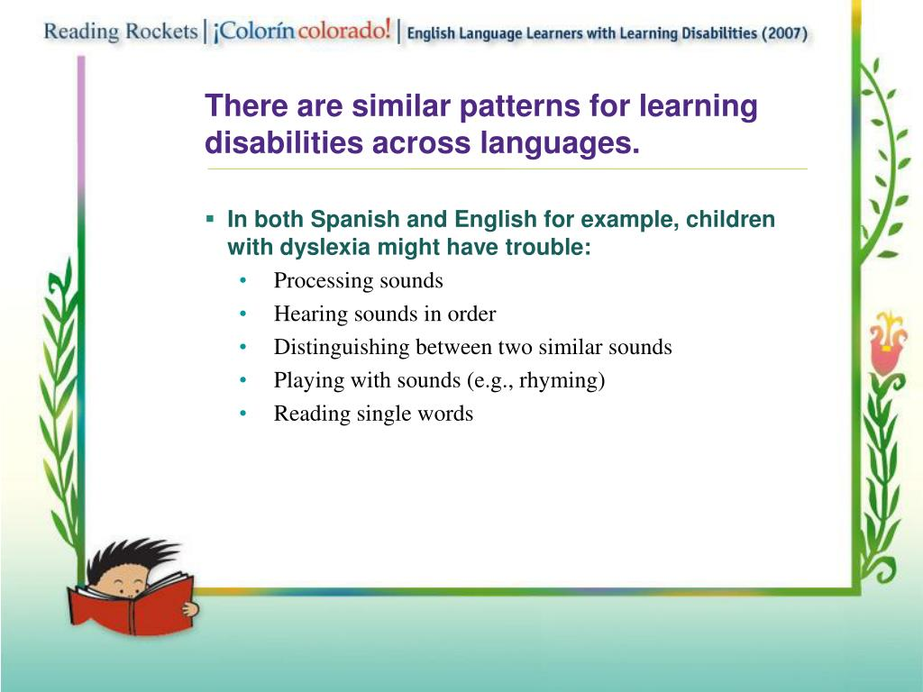 There are similar patterns for learning disabilities across languages.