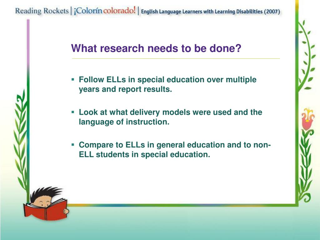 What research needs to be done?
