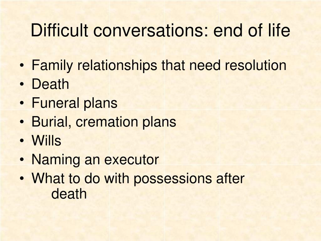 Difficult conversations: end of life
