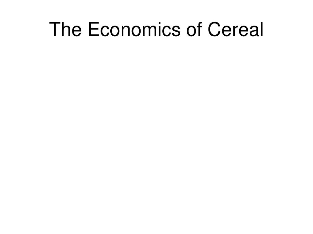 The Economics of Cereal