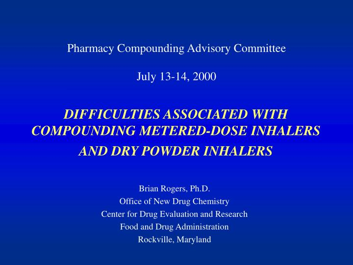Difficulties associated with compounding metered dose inhalers and dry powder inhalers
