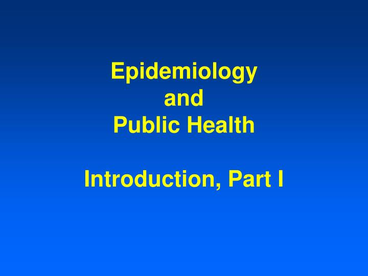 Epidemiology and public health introduction part i l.jpg