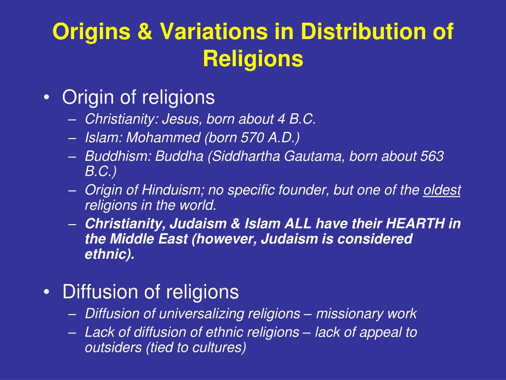 Origins & Variations in Distribution of Religions