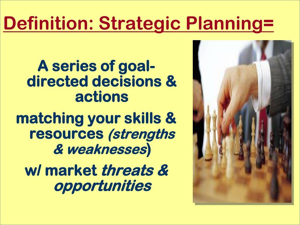 Definition: Strategic Planning=