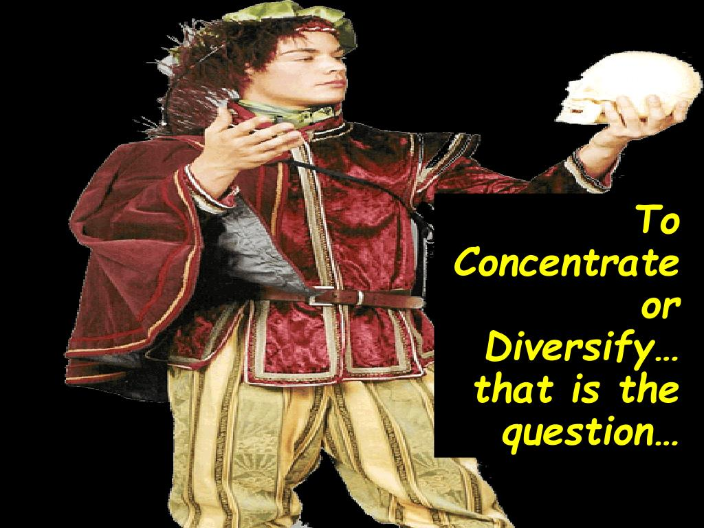To Concentrate or Diversify…