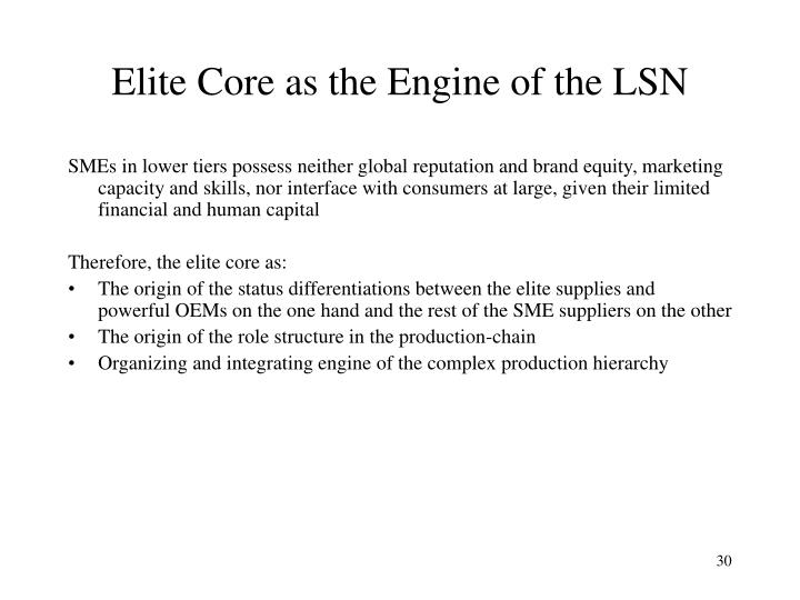 Elite Core as the Engine of the LSN