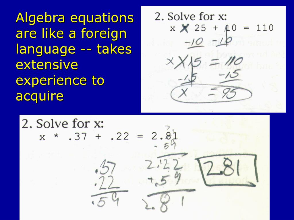 Algebra equations are like a foreign language -- takes extensive experience to acquire