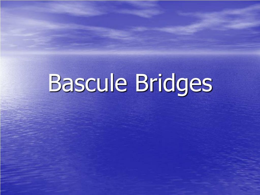Bascule Bridges