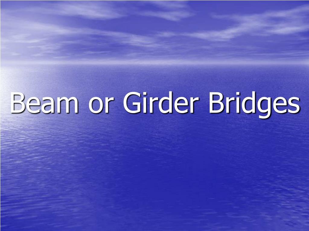Beam or Girder Bridges