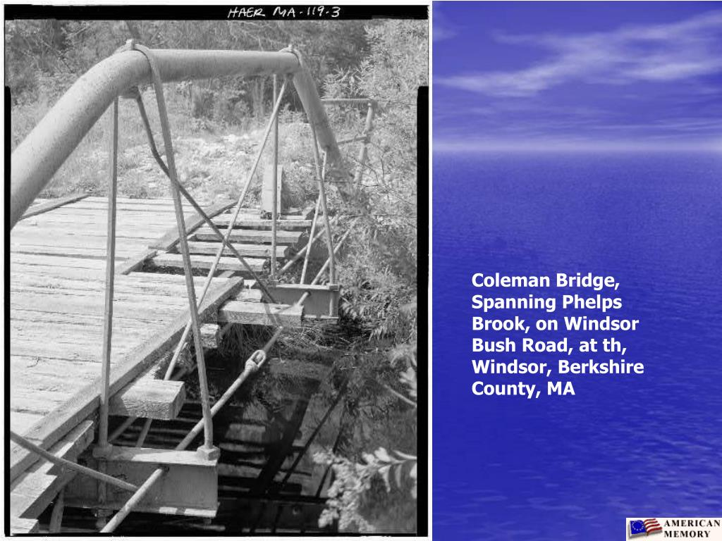Coleman Bridge, Spanning Phelps Brook, on Windsor Bush Road, at th, Windsor, Berkshire County, MA