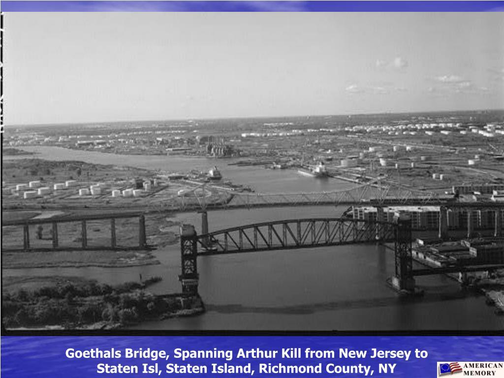 Goethals Bridge, Spanning Arthur Kill from New Jersey to Staten Isl, Staten Island, Richmond County, NY