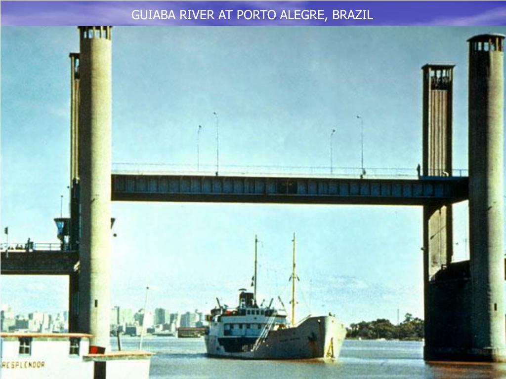 GUIABA RIVER AT PORTO ALEGRE, BRAZIL