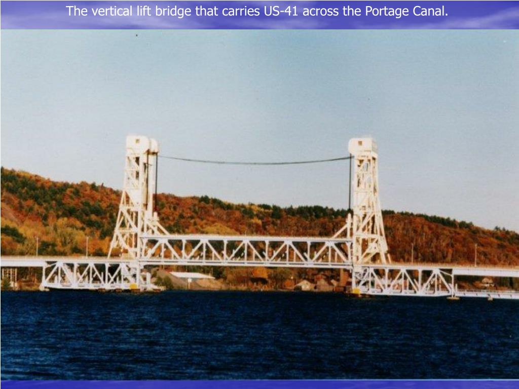 The vertical lift bridge that carries US-41 across the Portage Canal.