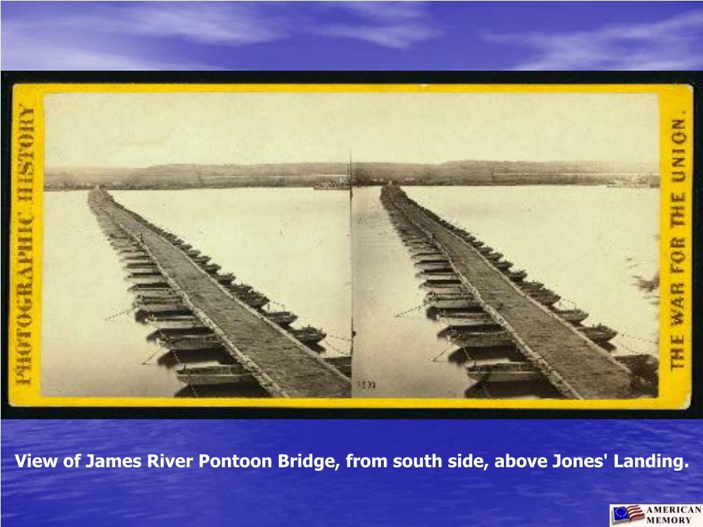 View of James River Pontoon Bridge, from south side, above Jones' Landing.