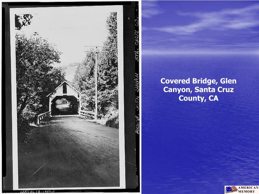 Covered Bridge, Glen Canyon, Santa Cruz County, CA