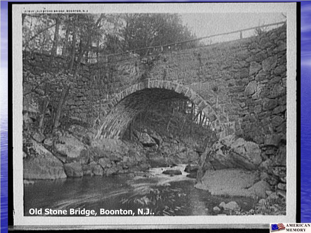 Old Stone Bridge, Boonton, N.J..