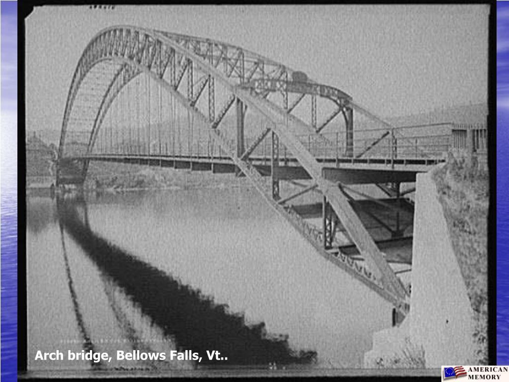 Arch bridge, Bellows Falls, Vt..