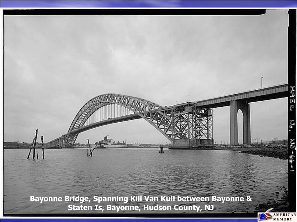 Bayonne Bridge, Spanning Kill Van Kull between Bayonne & Staten Is, Bayonne, Hudson County, NJ