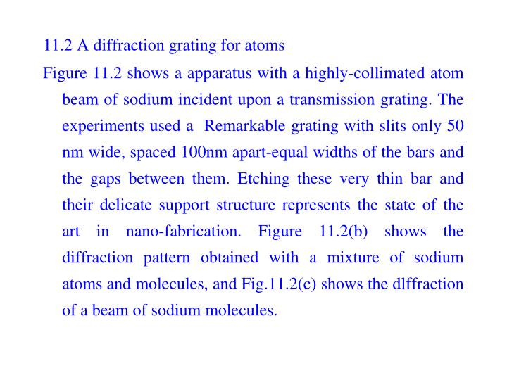 11.2 A diffraction grating for atoms