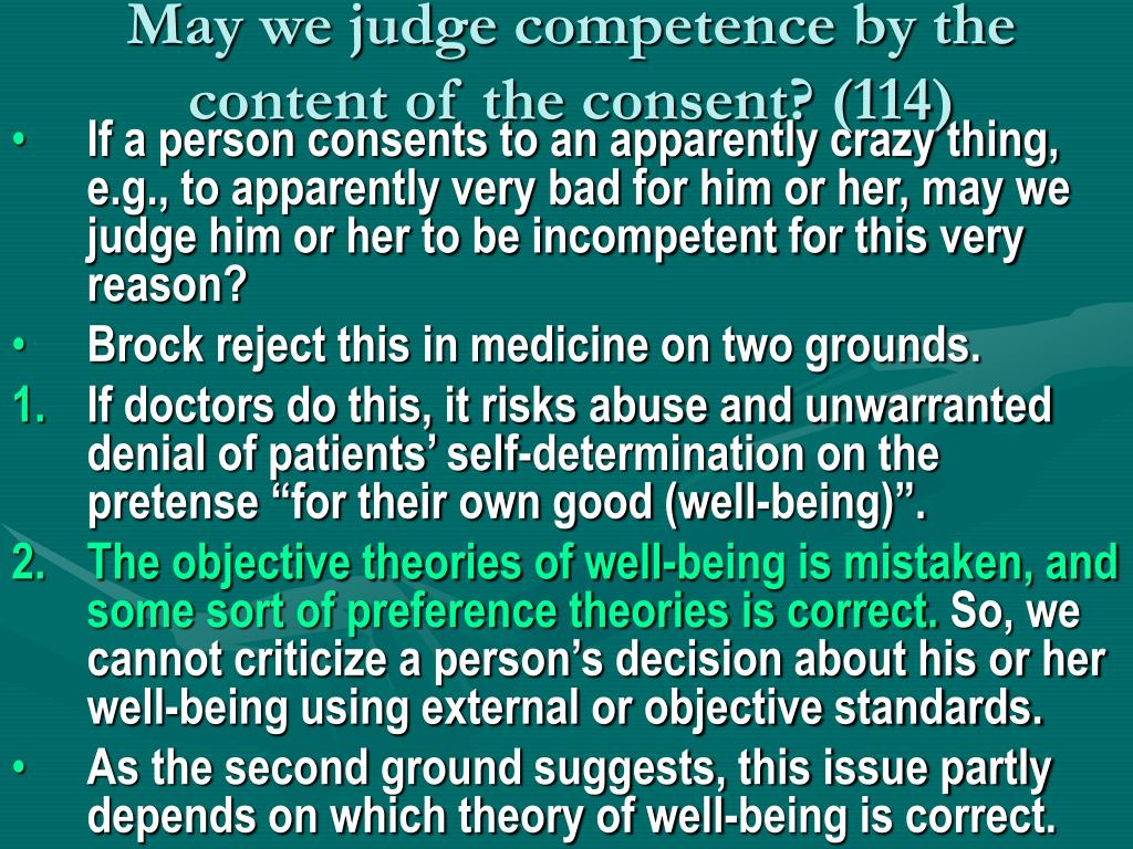 May we judge competence by the content of the consent? (114)