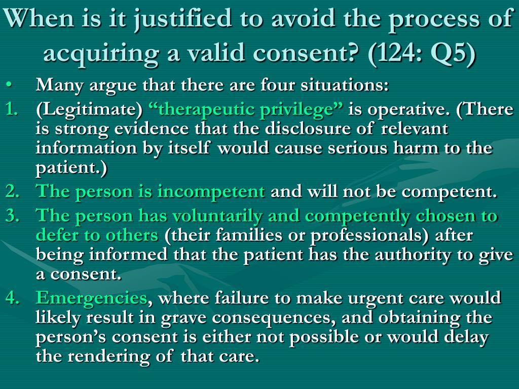 When is it justified to avoid the process of acquiring a valid consent? (124: Q5)