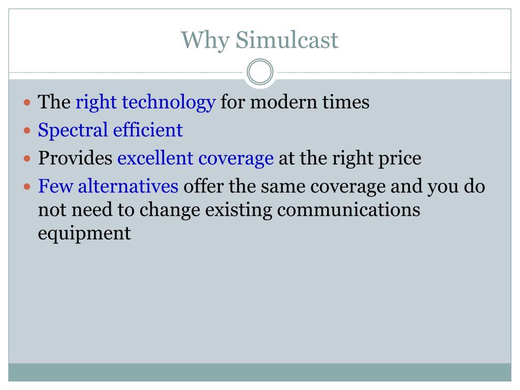 Why Simulcast