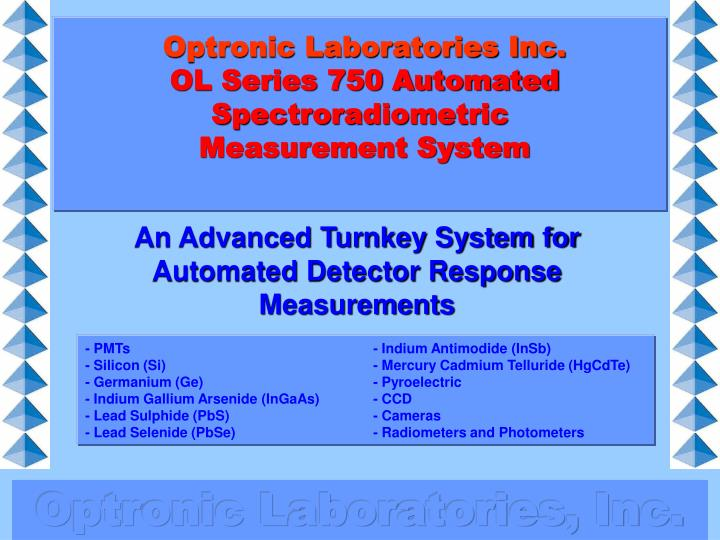 Optronic laboratories inc ol series 750 automated spectroradiometric measurement system