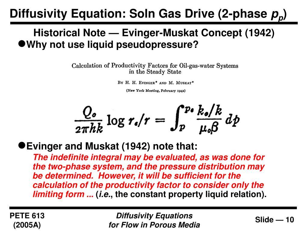 Diffusivity Equation: Soln Gas Drive (2-phase