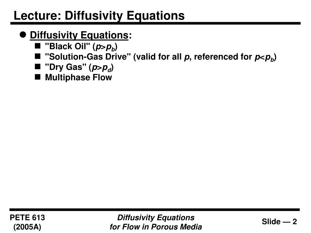 Lecture: Diffusivity Equations