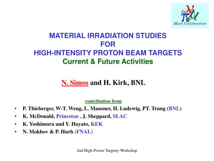 Material irradiation studies for high intensity proton beam targets current future activities l.jpg