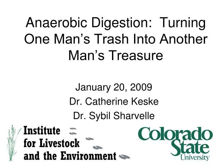 Anaerobic digestion turning one man s trash into another man s treasure
