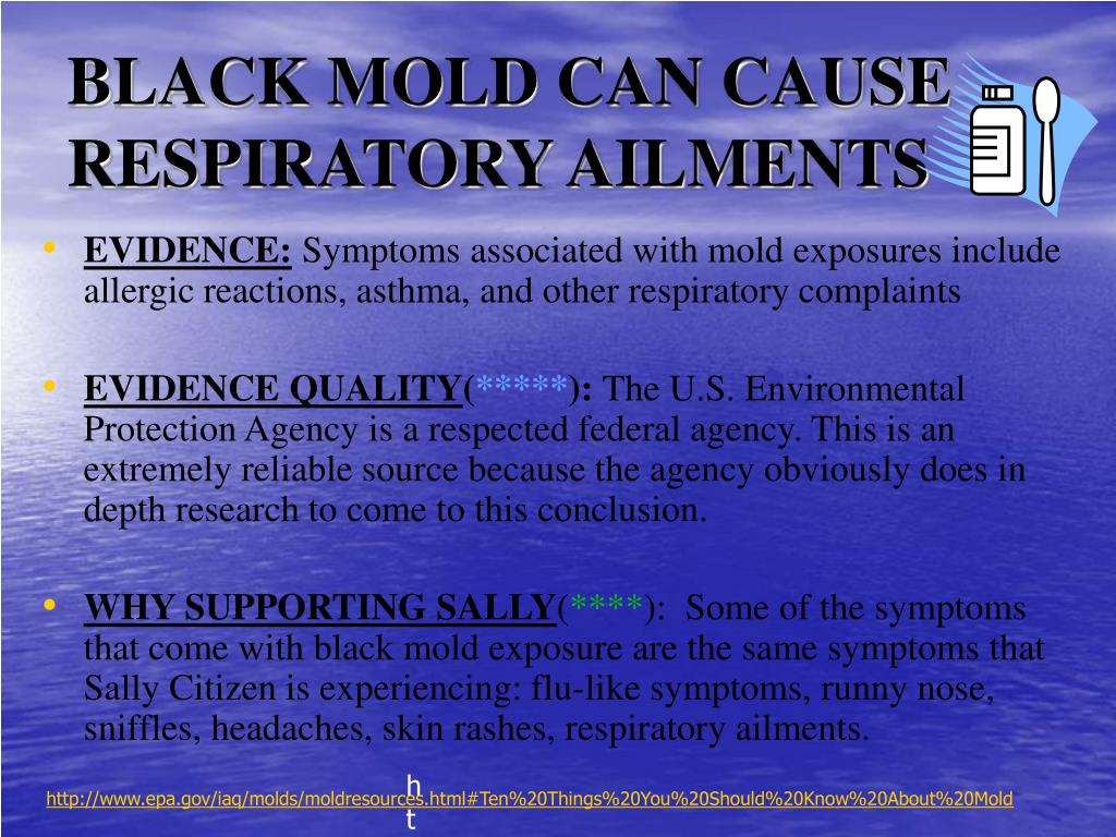 BLACK MOLD CAN CAUSE RESPIRATORY AILMENTS