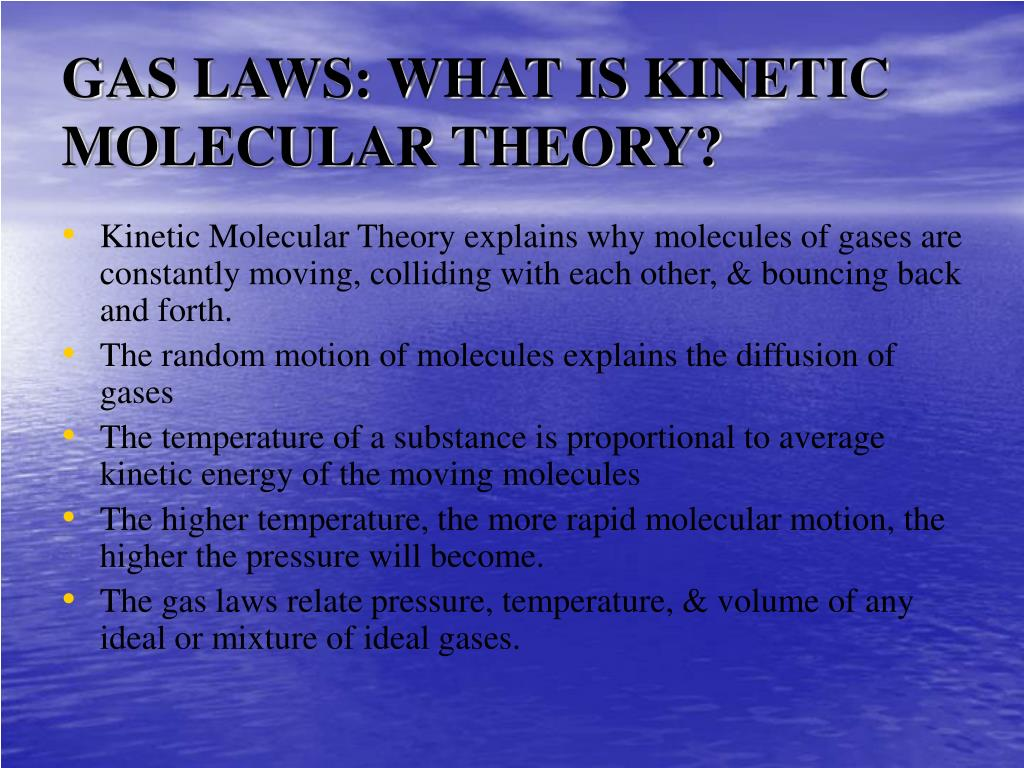 GAS LAWS: WHAT IS KINETIC MOLECULAR THEORY?