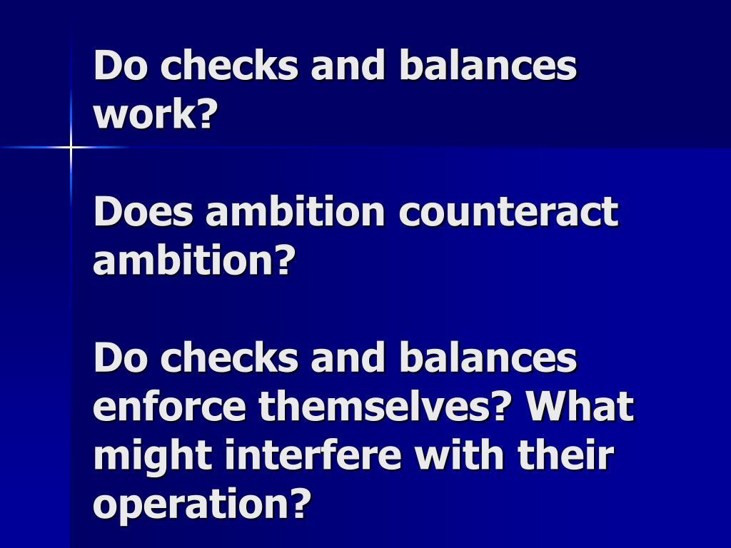 Do checks and balances work?