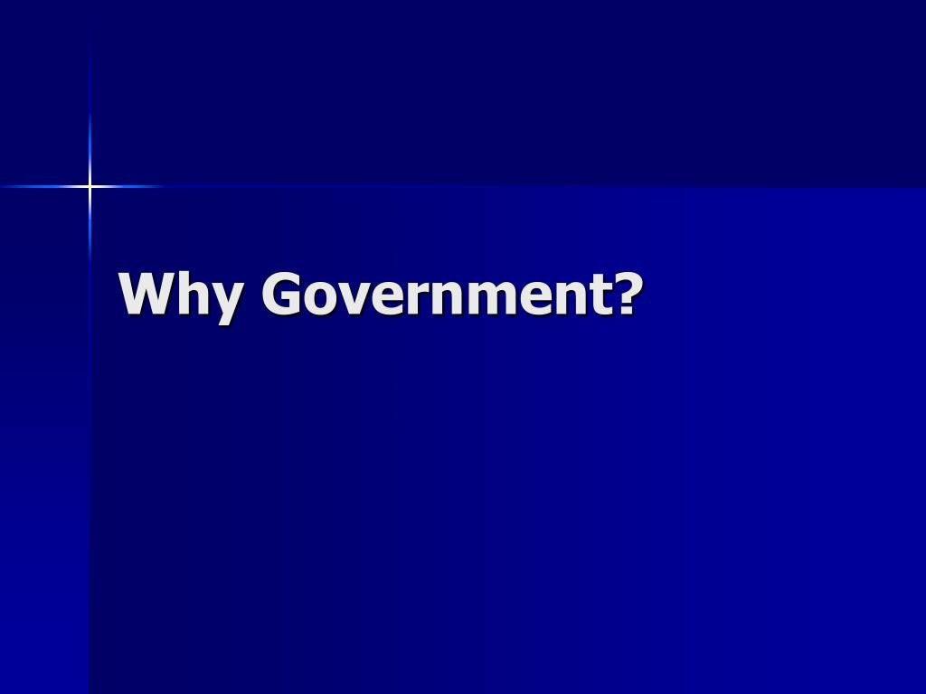 Why Government?