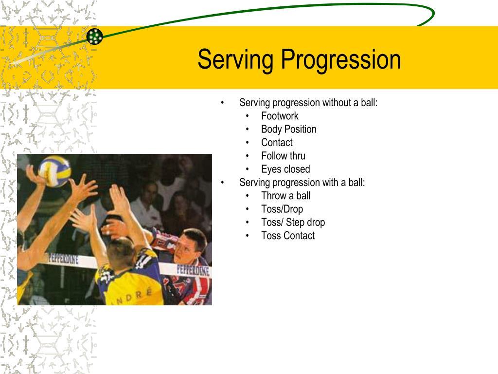 Serving Progression