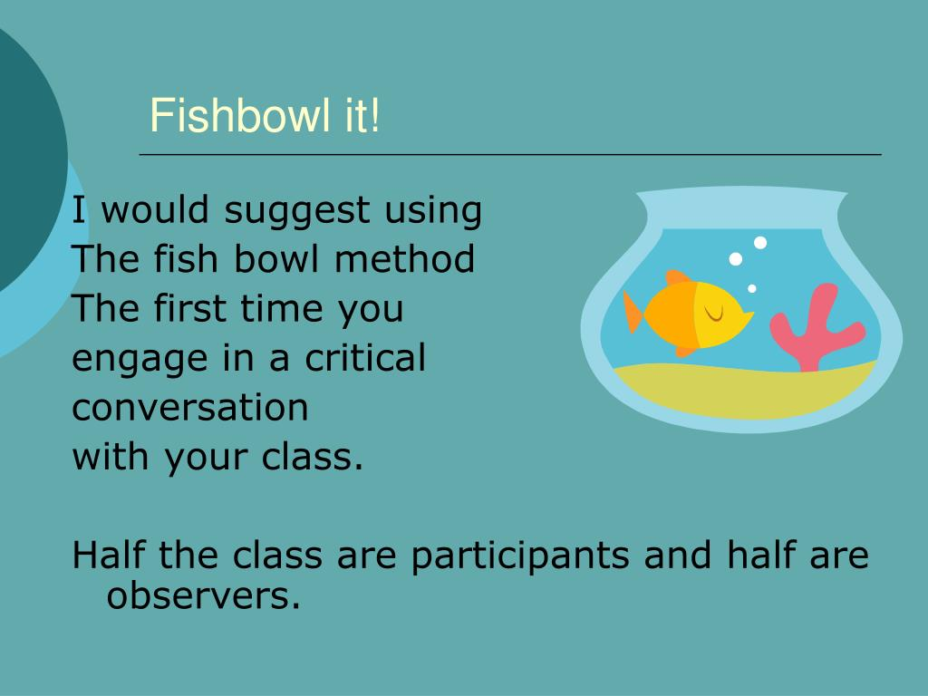Fishbowl it!