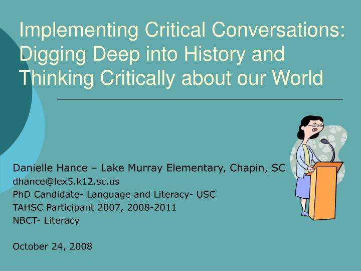 Implementing Critical Conversations: Digging Deep into History and Thinking Critically about our Wor...