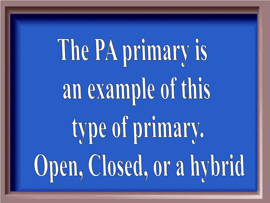 The PA primary is