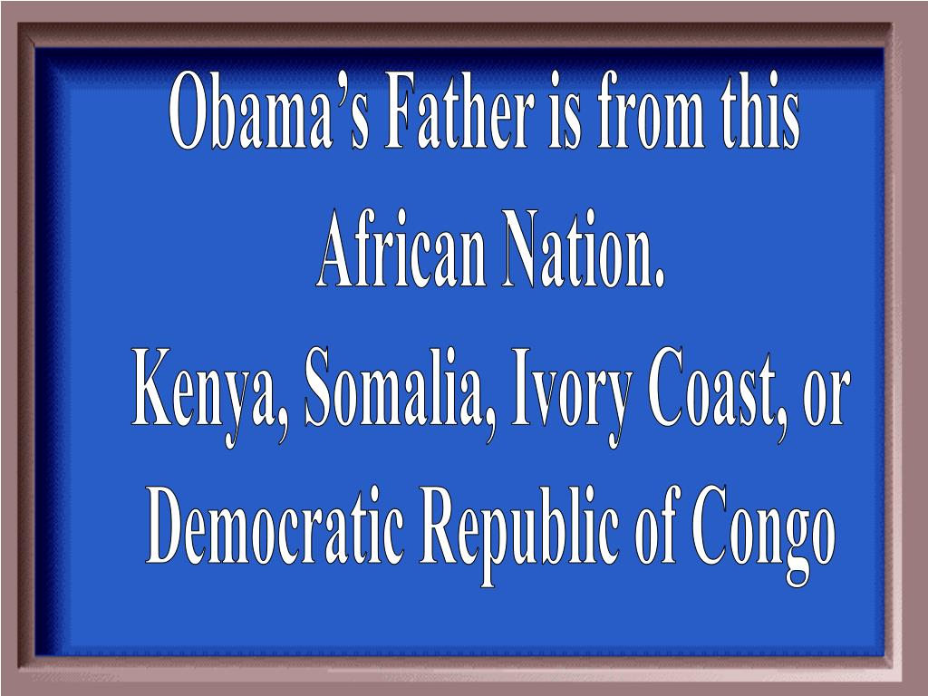 Obama's Father is from this