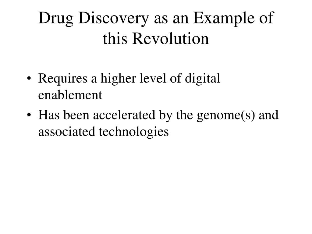 Drug Discovery as an Example of this Revolution