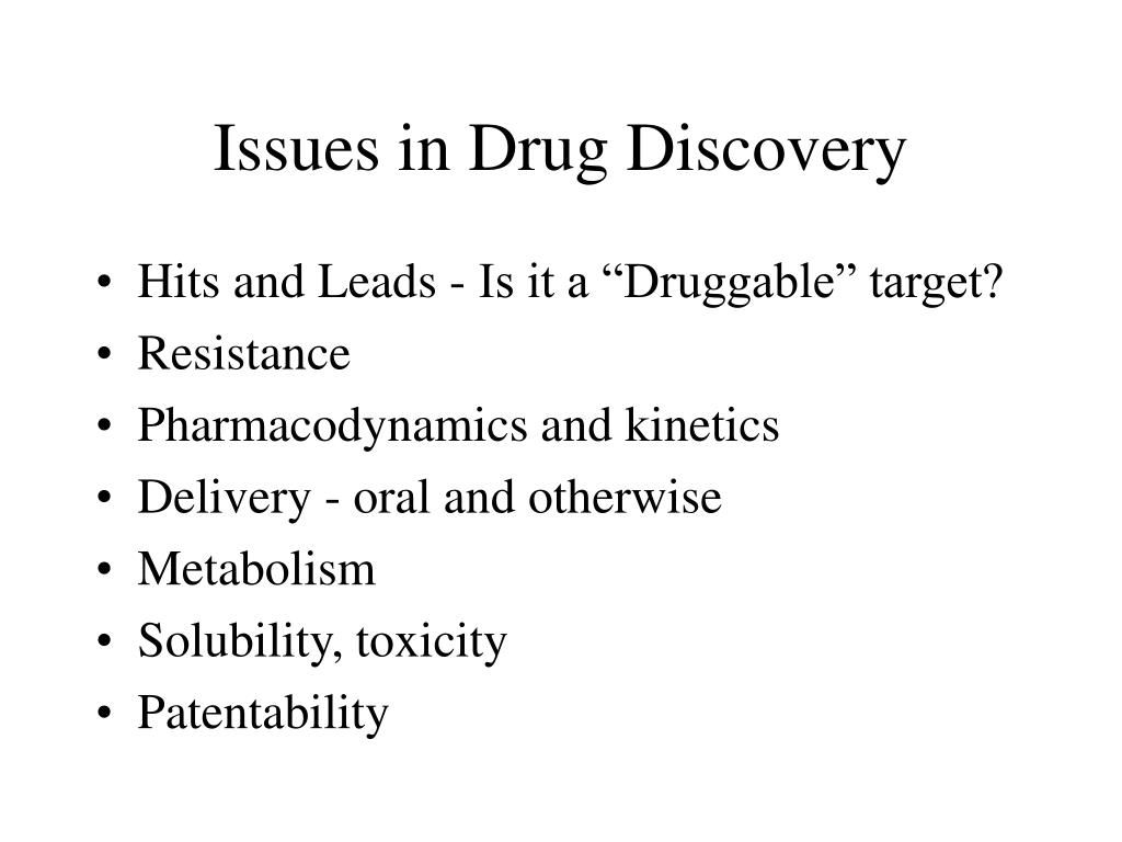 Issues in Drug Discovery