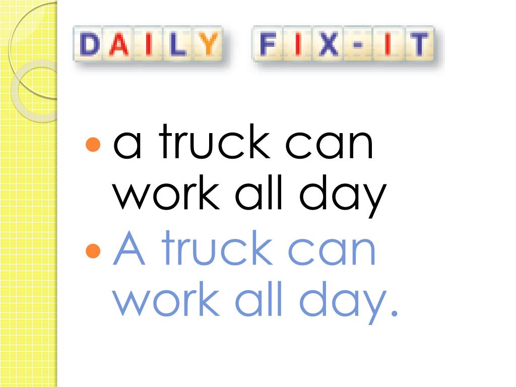 a truck can work all day